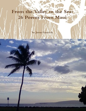 From the Valley to the Sea: 26 Poems From Maui